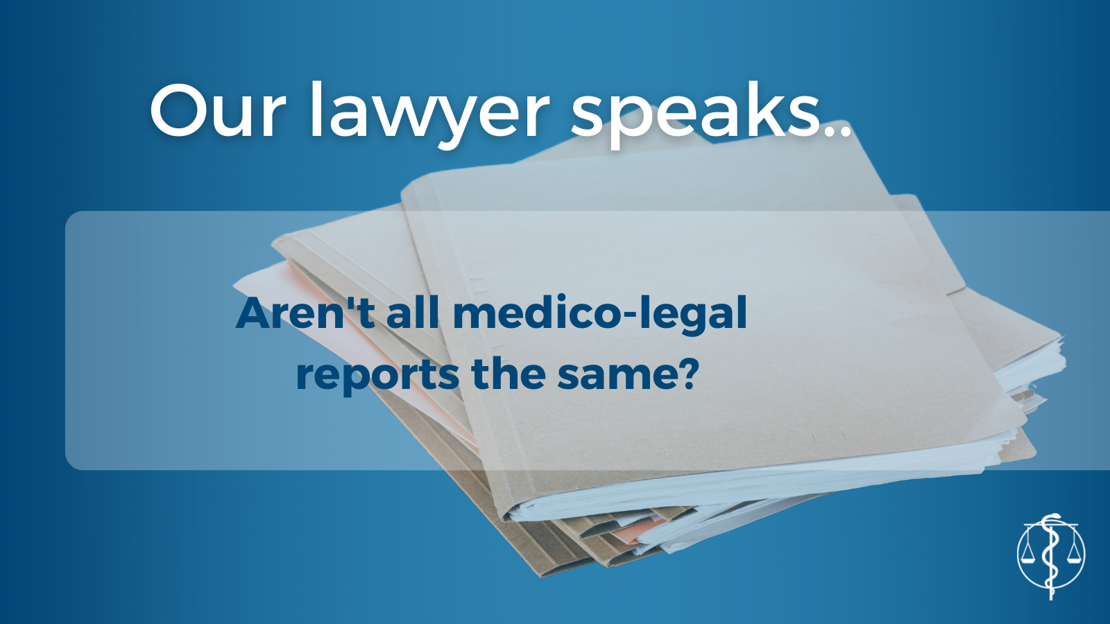 Aren't all medico-legal reports the same