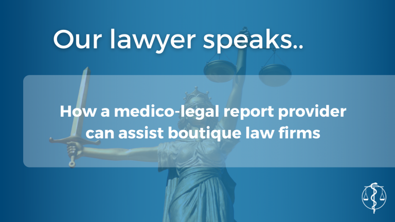 How a medico-legal provider can assist boutique law firms